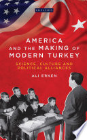 America and the Making of Modern Turkey