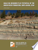 Shale oil resource play potential of the Green River Formation, Uinta Basin, Utah