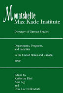 Monatshefte   Max Kade Institute Directory of German Studies Departments  Programs  and Faculties in the United States and Canada 2000