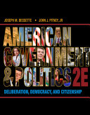 American Government and Politics: Deliberation, Democracy, and Citizenship - No Separate Policy Chapters