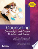Counseling Overweight and Obese Children and Teens, Health Care Reference and Client Education Handouts by Jo Ellen Shield,Mary Catherine Mullen PDF