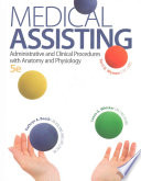 Medical Assisting: Administrative and Clinical Procedures with A&P and Pocket Guide, Student Workbook, and Connect Access Card