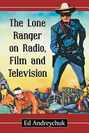 The Lone Ranger on Radio  Film and Television