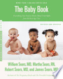 """The Baby Book, Revised Edition: Everything You Need to Know About Your Baby from Birth to Age Two"" by Martha Sears, James Sears, William Sears, Robert W. Sears"