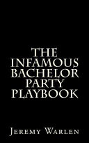 The Infamous Bachelor Party Playbook