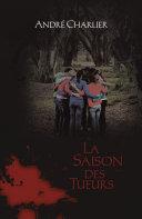 LA SAISON DES TUEURS