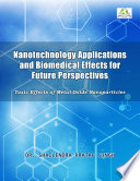 Nanotechnology Applications & Biomedical Effects for Future Perspectives