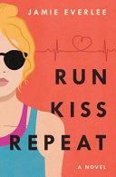 Run  Kiss  Repeat