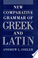 New Comparative Grammar of Greek and Latin Book