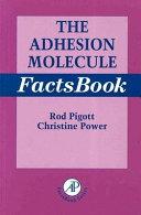 The Adhesion Molecule Factsbook