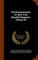 The Knickerbocker  Or  New York Monthly Magazine  Volume 40
