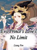 Evil Prince's Love's No Limit