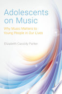 link to Adolescents on music : why music matters to young people in our lives in the TCC library catalog