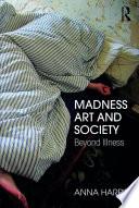Madness  Art  and Society