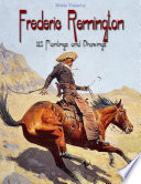 Frederic Remington  113 Paintings and Drawings Book