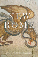 New Rome  The Empire in the East