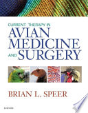 """Current Therapy in Avian Medicine and Surgery E-Book"" by Brian Speer"