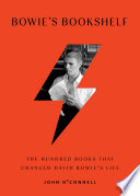 """""""Bowie's Bookshelf: The Hundred Books that Changed David Bowie's Life"""" by John O'Connell"""