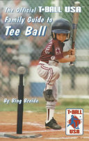 The Official T Ball U  S  A  Family Guide