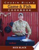 Cousin Rick S Game And Fish Cookbook PDF