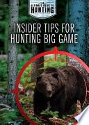 Insider Tips for Hunting Big Game