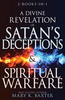 A Divine Revelation Of Satan S Deceptions Spiritual Warfare