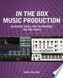 In The Box Music Production Advanced Tools And Techniques For Pro Tools