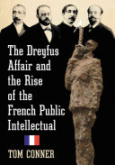 The Dreyfus Affair and the Rise of the French Public Intellectual