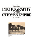 Photography In The Ottoman Empire 1839 1919