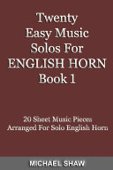 English Horn: Twenty Easy Music Solos For English Horn Book 1 - Cor Anglais Music Book