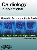Cardiology-Interventional Specialty Review and Study Guide: ...