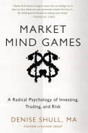 Market Mind Games: A Radical Psychology of Investing, Trading and Risk [Pdf/ePub] eBook