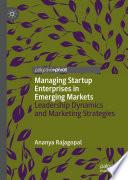 Managing Startup Enterprises In Emerging Markets Book PDF