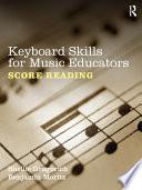 Keyboard Skills for Music Educators  Score Reading