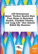 100 Statements about Perfect Health Diet