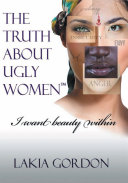 The Truth About Ugly Women