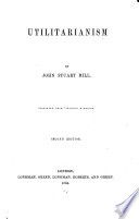 Utilitarianism  Reprinted from    Fraser s Magazine