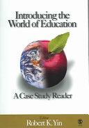 Introducing the World of Education  A Case Study Reader