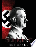 Mein Kampf - My Struggle  : Unabridged Edition of Hitlers Original Book - Four and a Half Years of Struggle Against Lies, Stupidity, and Cowardice