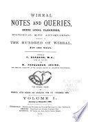 Wirral Notes And Queries Being Local Gleanings Historical And Antiquarian Relating To The Hundred Of Wirral From Many Sources