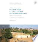 Life and death of a rural village in Garamantian Times  Archaeological investigations in the oasis of Fewet  Libyan Sahara