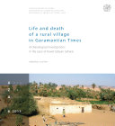Life and death of a rural village in Garamantian Times. Archaeological investigations in the oasis of Fewet (Libyan Sahara)