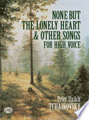 None But The Lonely Heart And Other Songs For High Voice Book PDF