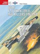 USAF F 4 Phantom II MiG Killers 1965   68