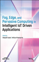 Fog  Edge  and Pervasive Computing in Intelligent IoT Driven Applications
