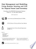 Data Management and Modelling Using Remote Sensing and GIS for Tropical Forest Land Inventory