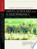 Saints  Scholars  and Schizophrenics