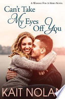 Can't Take My Eyes Off You: A Small Town Romantic Suspense