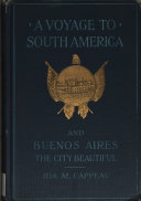 A Voyage to South America and Buenos Aires  the City Beautiful