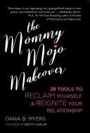 The Mommy Mojo Makeover Pdf/ePub eBook